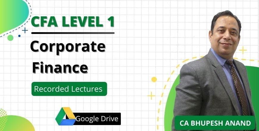 CFA Level 1 Corporate Finance Google Drive Lectures